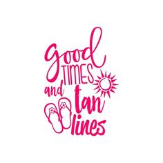 Good Times and Tan Lines Cuttable Design Cut File. Vector, Clipart ...