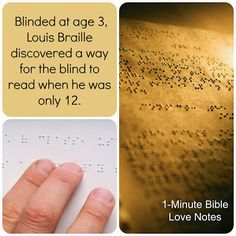 Louis Braille loved the Lord and God used him to revolutionize education for the blind.