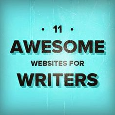 11 Awesome Websites for Writers | Laura Mizvaria