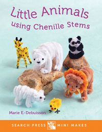 Little Animals using Chenille Stems ~ Book Review ~ Crochet Addict UK ~ Check out the brilliant #craft #book Little Animals using Chenille Stems from #SearchPress http://www.crochetaddictuk.com/2015/09/little-animals-using-chenille-stems.html