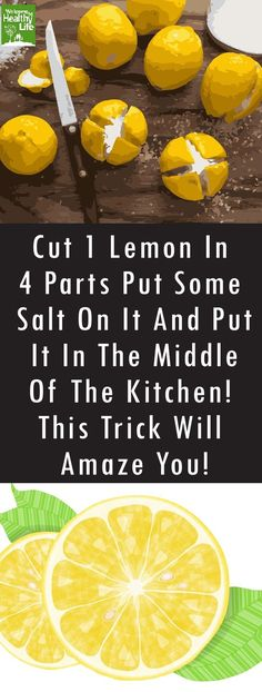 Cut A Lemon In 4 Parts, Add Salt and Put It In The Middle Of The Kitchen. This Will Save You A Fortune! Lemon has countless health benefits and numerous household uses. There is nothing better than… Household Cleaning Tips, House Cleaning Tips, Cleaning Hacks, Cleaning Recipes, Household Cleaners, Deep Cleaning, Cleaning Lists, Household Expenses, Daily Cleaning