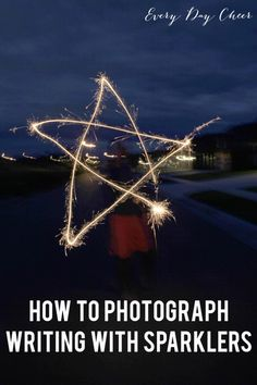 Learn how to photograph writing with sparklers in this easy tutorial.
