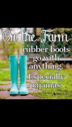 Omg lol I remember I would always have my pair in my Memos closet on them rainy days. putting them on especially with my PJS on to go out to feed the horses, cows and pigs in the corral. Country Girl Problems, Country Girl Life, Country Girl Quotes, Country Girls, Country Living Quotes, Southern Quotes, Country Music, Farm Life Quotes, Farmer Quotes