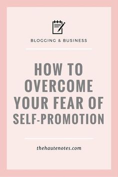 How to overcome your fear of self-promotion. This is so helpful, and important for people who are introverts but still want to do business and sell products.