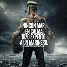 Ningún mar en calma, hizo experto a un marinero Inspirational Phrases, Motivational Quotes, Bodybuilding, Millionaire Quotes, The Ugly Truth, Spanish Quotes, Life Motivation, Einstein, Coaching