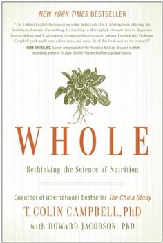 Whole: Rethinking the Science of Nutrition, http://www.amazon.com/dp/1939529840/ref=cm_sw_r_pi_awdm_33XEtb1Y5D6QK
