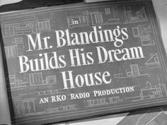 Perfect title card for RKO's charming, and very funny Mr. Blandings Builds His Dream House