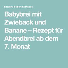 Babybrei mit Zwieback und Banane – Rezept für Abendbrei ab dem 7. Monat