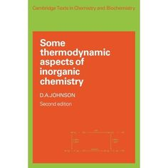 This book is concerned with the theoretical explanations that become possible after the translation into thermodynamic language has taken place. An important part of inorganic chemistry is the study of the behaviour of chemical elements and their compounds. If this behaviour is to be explained with any confidence, it needs first to be described in quantitative language. Thermodynamics provides such a language, and Dr Johnson's 1982 book is concerned with the theoretical explanations that become Chemistry Textbook, Biochemistry, Cambridge, Behavior, Texts, Confidence, Language, Study, School