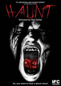 Haunt (2013) An introvert teen befriends his new neighbor, and together the couple begin to explore the haunted house that his family has just purchased.