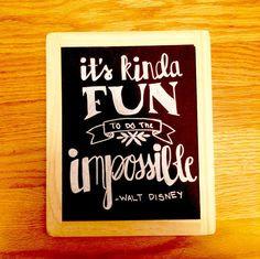 This Is A Hand Lettered Chalkboard Walt Disney Quote Illustration  Its Kind Of  Fun To