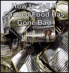 How to Tell if Canned Food Has Gone Bad