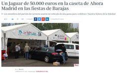 el pasado sábado un Jaguar XE aparcó en la caseta de Ahora Madrid. De él se bajaron varios miembros de la agrupación, que descendieron con cajas para decorar la caseta.  Mientras otros partidos o colectivos utilizaban furgonetas o vehículos más convencionales (y sencillos) para transportar material, los integrantes de la caseta de Ahora Madrid hicieron lo propio con un vehículo de alta gama, valorado en unos 50.000 euros - ABC 19/9/16