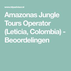 Amazonas Jungle Tours Operator (Leticia, Colombia) - Beoordelingen