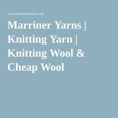 Marriner Yarns | Knitting Yarn | Knitting Wool & Cheap Wool