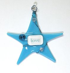 Fused Glass Ornament/ LOVE Inspirational Wishing Star by SusanFayePetProjects