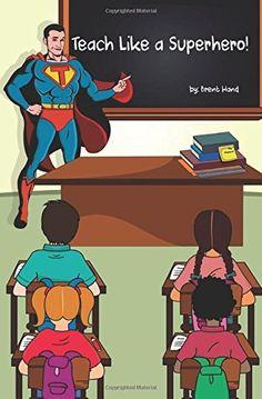 Teach Like a Superhero!: Empowering Ordinary Teachers Wit... http://www.amazon.com/dp/1518852556/ref=cm_sw_r_pi_dp_NFCpxb0TSRDAA