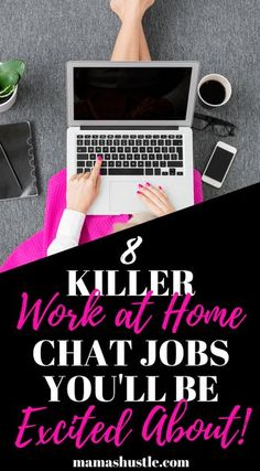 8 Killer Work at Home Chat Jobs You'll Be Excited About
