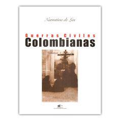 Narrativa de las guerras civiles colombianas. Volumen 4, Tomo 2: 1876  – Varios – Universidad Industrial de Santander www.librosyeditores.com Editores y distribuidores.
