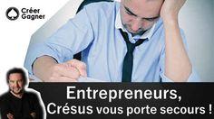 Entrepreneurs, Crésus vous porte secours !