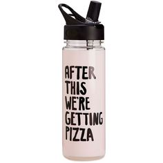 After This We're Getting Pizza Water Bottle ($20) ❤ liked on Polyvore featuring home and filler