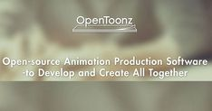 OpenToonz - Open-source Animation Production Software to Develop and Create ALL Together