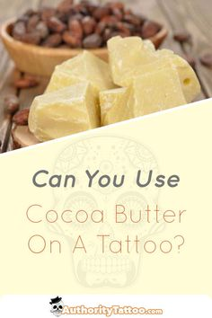 Not sure how good or bad Cocoa Butter is for your new or old tattoo? This article will show you the advantages and disadvantages of using it on your ink. Old Tattoos, Tatoos, Tattoo Aftercare, Cocoa Butter, Ink, Piercing, Food, Piercings, Essen