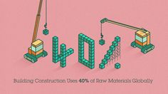 #DidYouKnow: Building Construction Uses 40% of Raw Materials Globally
