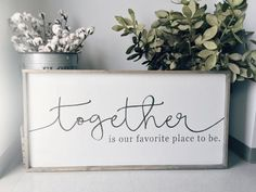 Together Is Our Favorite Place... ~ Made from quality wood   latex paint   wood stain ~ All signs come ready to hang with wire backing ~ Signs will automaticall