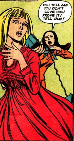 "Comic Girls Say.. ""You tell me you don't love him ! prove it ! tel him ! #comic #popart #vintage"