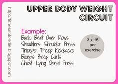 Upper body weight circuit sample for women who want to lift weights.  http://fitnessblondie.blogspot.com  Liz @ Fitness Blondie