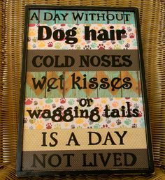Adorable dog lover sign would make a great gift for your pet owner, veterinarian or dog groomer.  It is made with 3/4 solid wood with