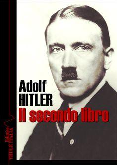 Adolf Hitler. Il secondo libro – Thule Italia editrice