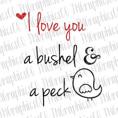 I love you a bushel and a peck svg, eps, dxf, png, cricut or cameo, scan N cut, valentines day svg, valentines day, love svg, heart svg by JMGraphicsCO on Etsy