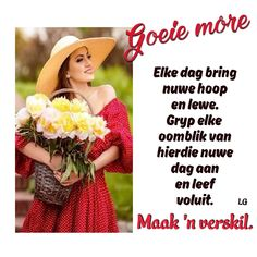 Morning Inspirational Quotes, Good Morning Quotes, Lekker Dag, Goeie Nag, Goeie More, Afrikaans Quotes, Day Wishes, Words, Poster
