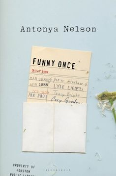 I recently had the pleasure of designing Antonya Nelson's beautiful short story collection, Funny Once. This is the final result.  Art Direction by Patti Ratchford.