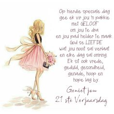 21st Birthday Wishes, Birthday Qoutes, Happy Birthday Daughter, Special Birthday, Girl Birthday, Wisdom Quotes, Life Quotes, Iron Anniversary Gifts, Afrikaanse Quotes