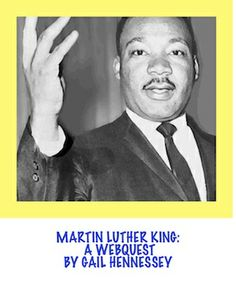 """Try this informative web quest on Martin Luther King! Grades 4 and up. One of Martin Luther King's quotes, """"Injustice anywhere is a threat to justice everywhere."""" I have added comprehension questions and additional links/extension activities. Skills include:reading for information and using research/computer skills. http://www.teacherspayteachers.com/Product/Martin-Luther-King-A-Webquest-484492 $3.00"""