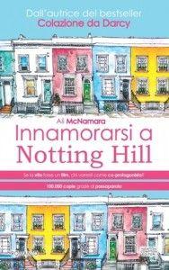 Innamorarsi a Notting Hill - Ali McNamara | Diario di Pensieri Persi