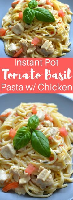 Instant Pot Tomato Basil Pasta with Chicken