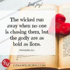The official site of best-selling, award-winning historical romance author Gina Welborn, Montana Brides Romances (Kensington Publishing) Proverbs 28, Spirit Quotes, Bible Text, The Great I Am, Spiritual Encouragement, Inspirational Quotes, Motivational, Lord And Savior, Finding Joy