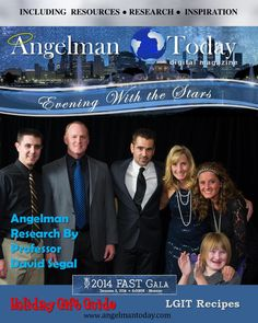 Angleman Today November - December 2014 Online Magazine Dedicated to Angelman Syndrome In this edition: Epilepsy Awareness month International Diet Therapy Symposium Dr. Ron Thibert answers your questions Holiday Gift Guide Angelman Research by Professor David Segal Government Benefits by Eric Wright E.d. D. FAST Gala LGIT Recipes by Sybille Kraft Bellamy The History of Angelman Syndrome