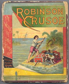 Robinson Crusoe in Words of One Syllable by Mary Godolphin, 1882 Swiss Family Robinson, Robinson Crusoe, Different Languages, Syllable, Treasure Island, Retelling, Great Books, This Book, Mary