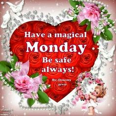 Hope you have a magical Monday sister and family, God bless you  and yours .xxx Be safe  !!!