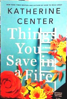 Things You Save In A Fire: A Novel - Katherine Center (2019) Advanced Edition
