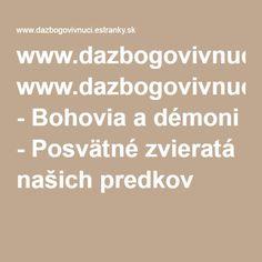 www.dazbogovivnuci.estranky.sk - Bohovia a démoni - Posvätné zvieratá našich predkov