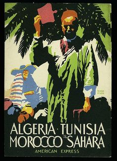 Algeria Tunisia Morocco - The Sahara - American Express Travel Poster - Maroc Désert Expérience tours