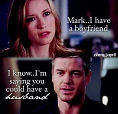 Mark...I have a boyfriend I know...I'm saying you could have a husband Mark & Lexie forever! <3