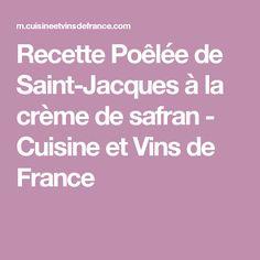 Recette Poêlée de Saint-Jacques à la crème de safran - Cuisine et Vins de France