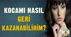 Kocamı nasıl geri kazanabilirim? Ftm, Karma, Detox, Self, Education, Reading, Words, Tips, Youtube